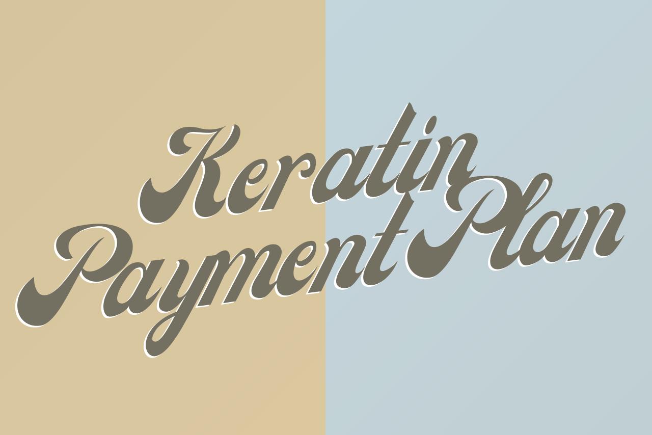 keratin Payment Plan